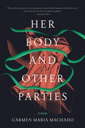 Image result for her body and other parties by carmen maria machado