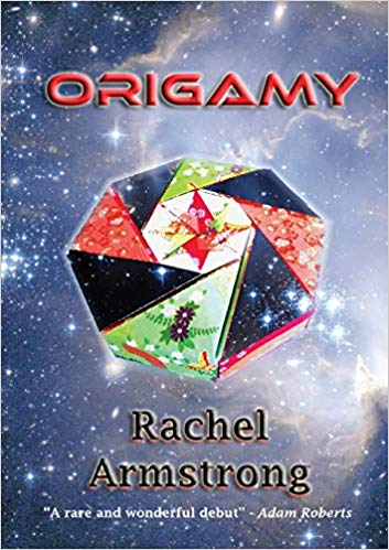 Origamy by Rachel Armstrong
