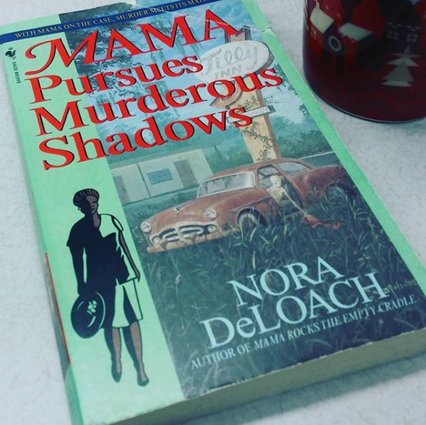 "Nora DeLoach book ""Mama Pursues Murderous Shadows"""