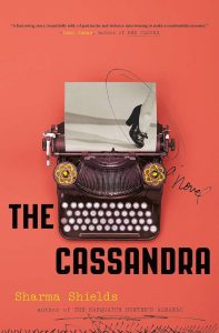 Cassandra by Sharma Shields_Recommended Reading