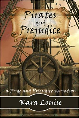 Pirates and Prejudice by Kara Louise