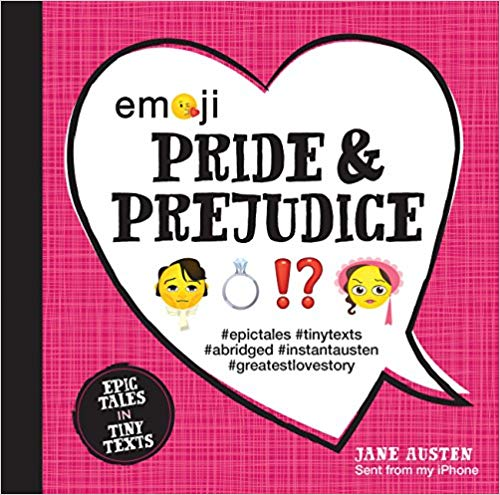 Emoji Pride and Prejudice by Katherine Furman, illustrated by Chuck Gonzales