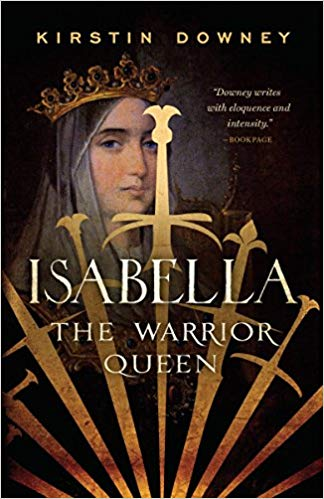 Isabella the Warrior Queen by Kirstin Downey