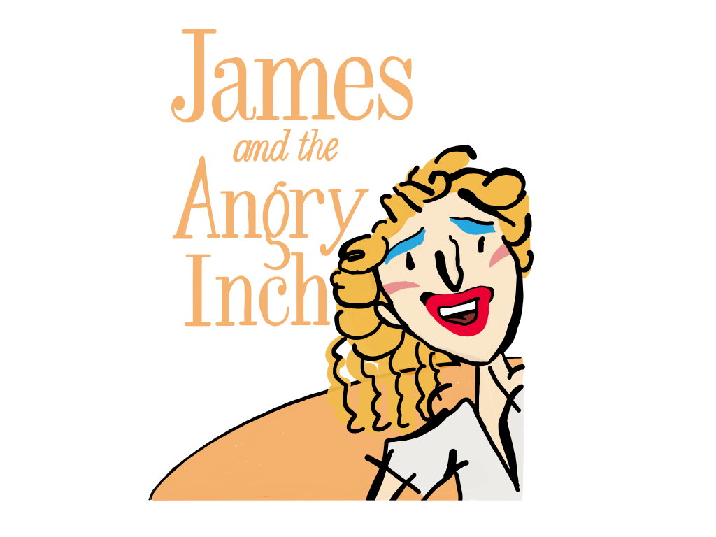 James and the Angry Inch