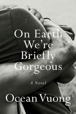 Image result for ocean vuong on earth we re briefly gorgeous