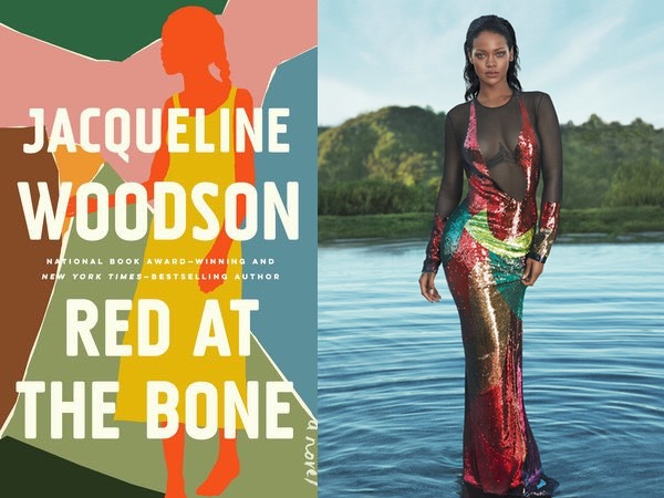 "Jacqueline Woodson's ""Red at the Bone,"" featuring a silhouette of a girl against a patchwork of pink, green, and brown, and a Rihanna dress in a patchwork of red, green, and brown sequins"