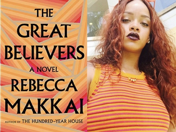 "Rebecca Makkai's ""The Great Believers,"" with a pattern of orange and red and pink stripes, and a selfie of Rihanna in an orange and red and pink striped top"