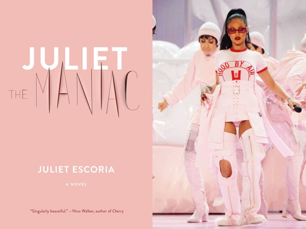 "Juliet Escoria's ""Juliet the Maniac,"" with black and white text on a millennial pink background, and Rihanna in a white getup reminiscent of a medical back brace"