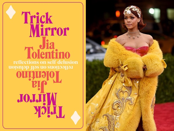 "Jia Tolentino's ""Trick Mirror,"" with pink and red text on a yellow background with diamonds in the corners, and Rihanna wearing an ornate yellow wrap over a red bustier"
