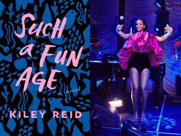 "Kiley Reid's ""Such a Fun Age,"" with pink text on a black and blue print background and Rihanna in a pink ruffled skirt on a black and blue background"