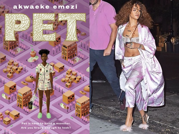 "Akwaeke Emezi's ""Pet,"" with a young woman in pajamas and slippers on a pink cityscape, and Rihanna in pink pajamas and slippers"