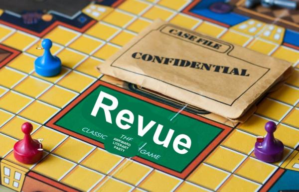 "Clue board altered to say ""Revue, the classic awkward literary party game."" The pieces are holding drinks or cigarettes."