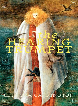 Image result for leonora carrington the hearing trumpet