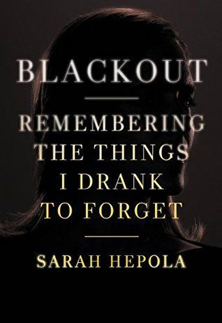 Image result for Blackout: Remembering the Things I Drank to Forget