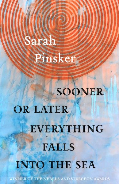 Image result for sooner or later everything falls into the sea by sarah pinsker