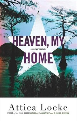 Image result for heaven my home attica locke