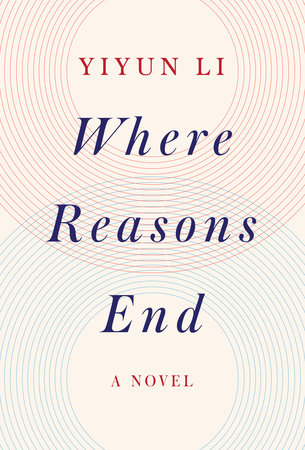Where Reasons End by Yiyun Li