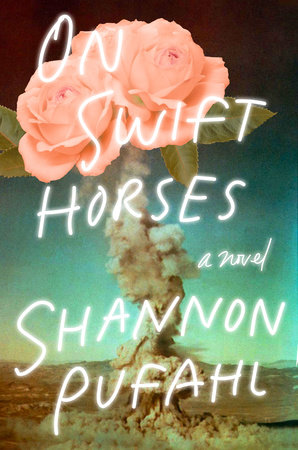 On Swift Horses by Shannon Pufahl