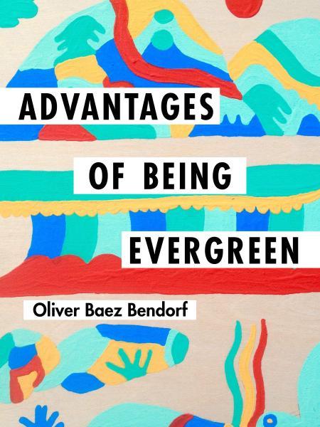 Image result for advantages of being evergreen by oliver baez bendorf