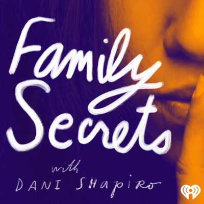 Image result for dani shapiro podcast family secrets