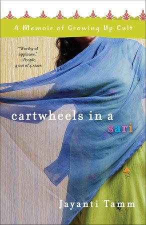 Cartwheels in a Sari by Jayanti Tamm