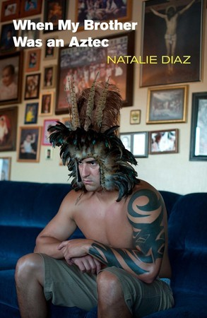 Image result for my brother was an aztec by natalie diaz