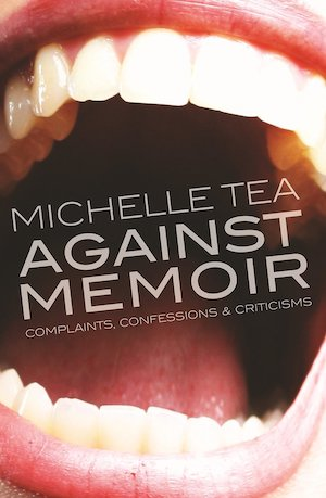 Image result for michelle tea against memoir