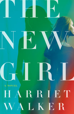 The New Girl by Harriet Walker