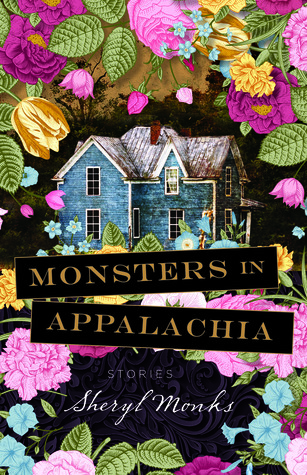 Monsters in Appalachia: Stories by Sheryl Monks
