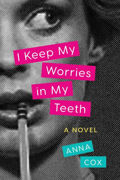 I Keep My Worries in My Teeth : Anna Cox (author) : 9781542044530 ...