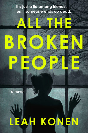 All the Broken People by Leah Konen