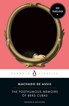 The Posthumous Memoirs of Brás Cubas by Joaquim Maria Machado de Assis