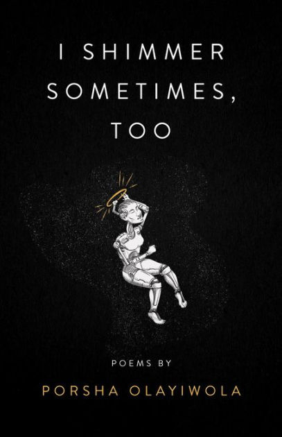 i shimmer sometimes, too by Porsha Olayiwola, Paperback | Barnes ...