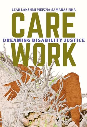 Care Work - Dreaming Disability Justice