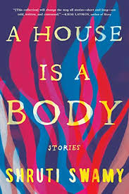 A House is a Body by Shruit Swamy - Book Jacket
