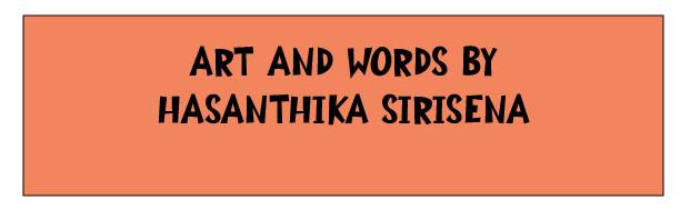Art and words by Hasanthika Sirisena