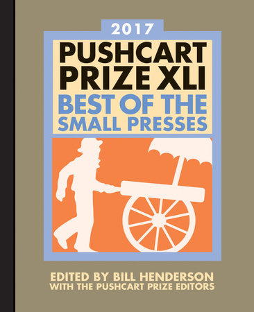 The Pushcart Prize XLI by Bill Henderson | Penguin Random House Canada