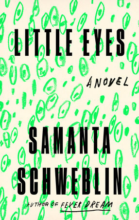 Little Eyes by Samanta Schweblin