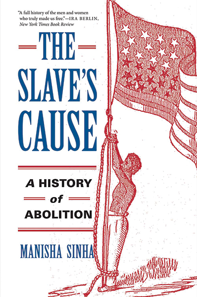 The Slave's Cause by Manisha Sinha - Yale University Press