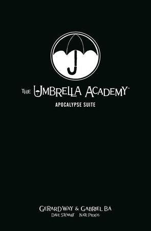 The Umbrella Academy Library Edition Volume 1: Apocalypse Suite by Gerard Way