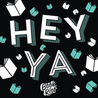 Hey YA | Listen via Stitcher for Podcasts