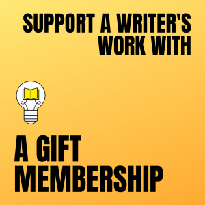 Support a writer's work with a gift membership