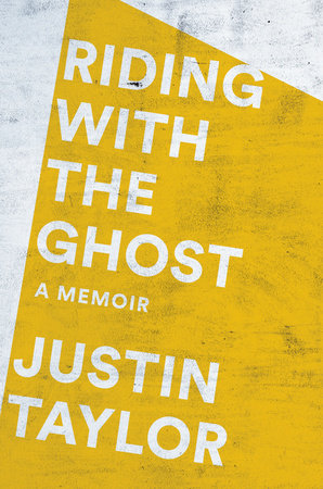 Riding with the Ghost by Justin Taylor | Penguin Random House Canada