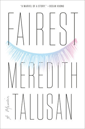 Fairest by Meredith Talusan: 9780525561309 | PenguinRandomHouse.com: Books