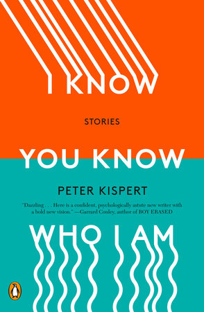 I Know You Know Who I Am by Peter Kispert