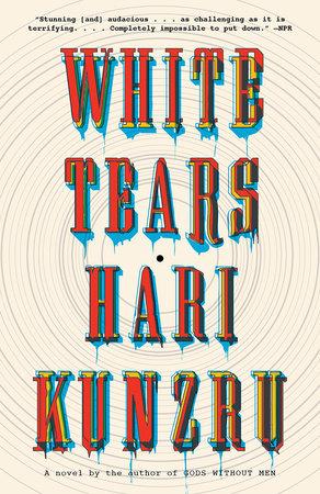 White Tears by Hari Kunzru