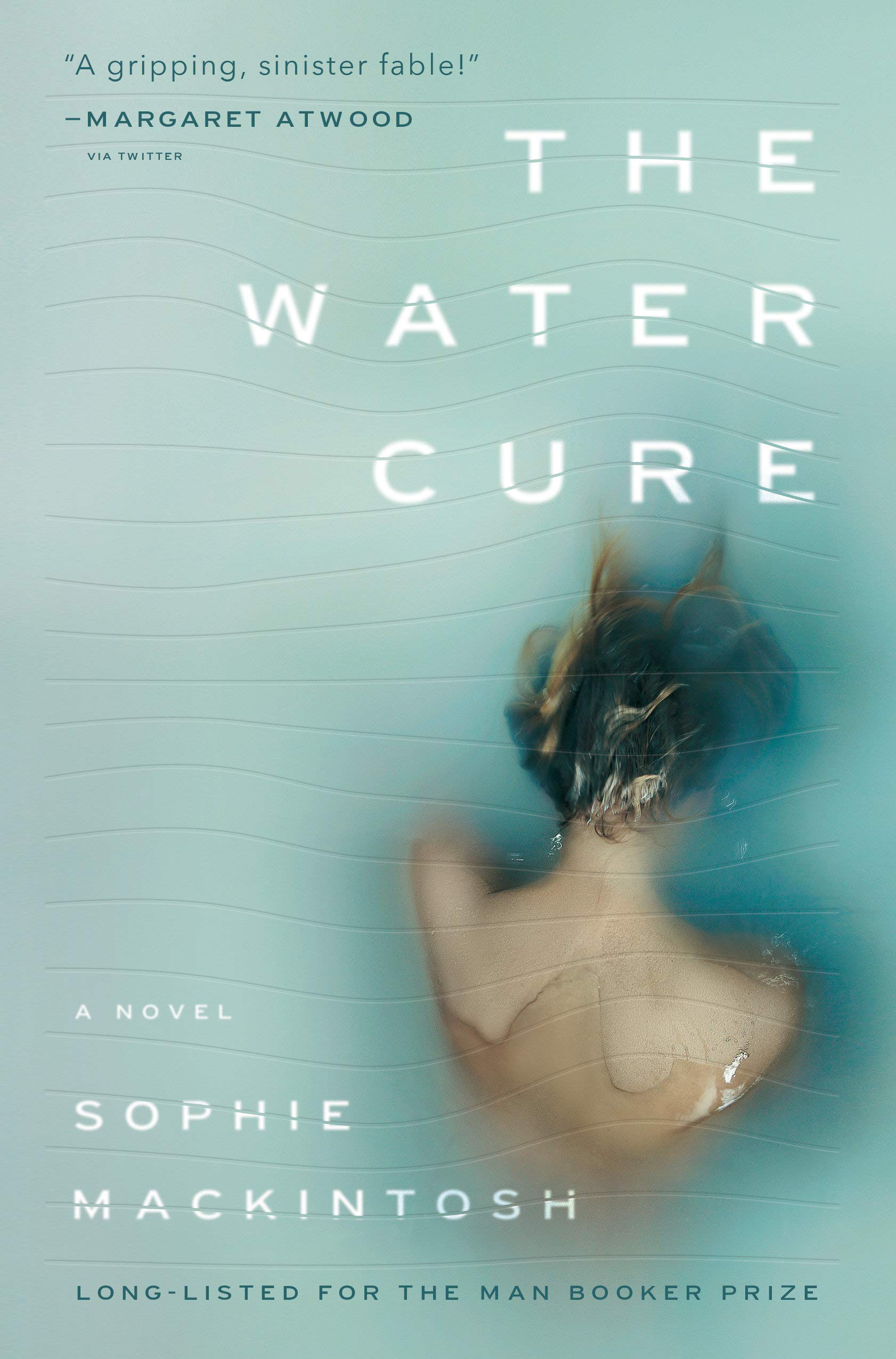 The Water Cure: A Novel: Mackintosh, Sophie