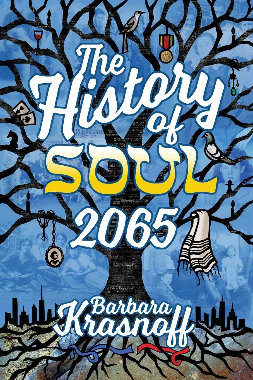 The History of Soul 2065: Krasnoff, Barbara, Yolen, Jane: 9781732644014:  Amazon.com: Books