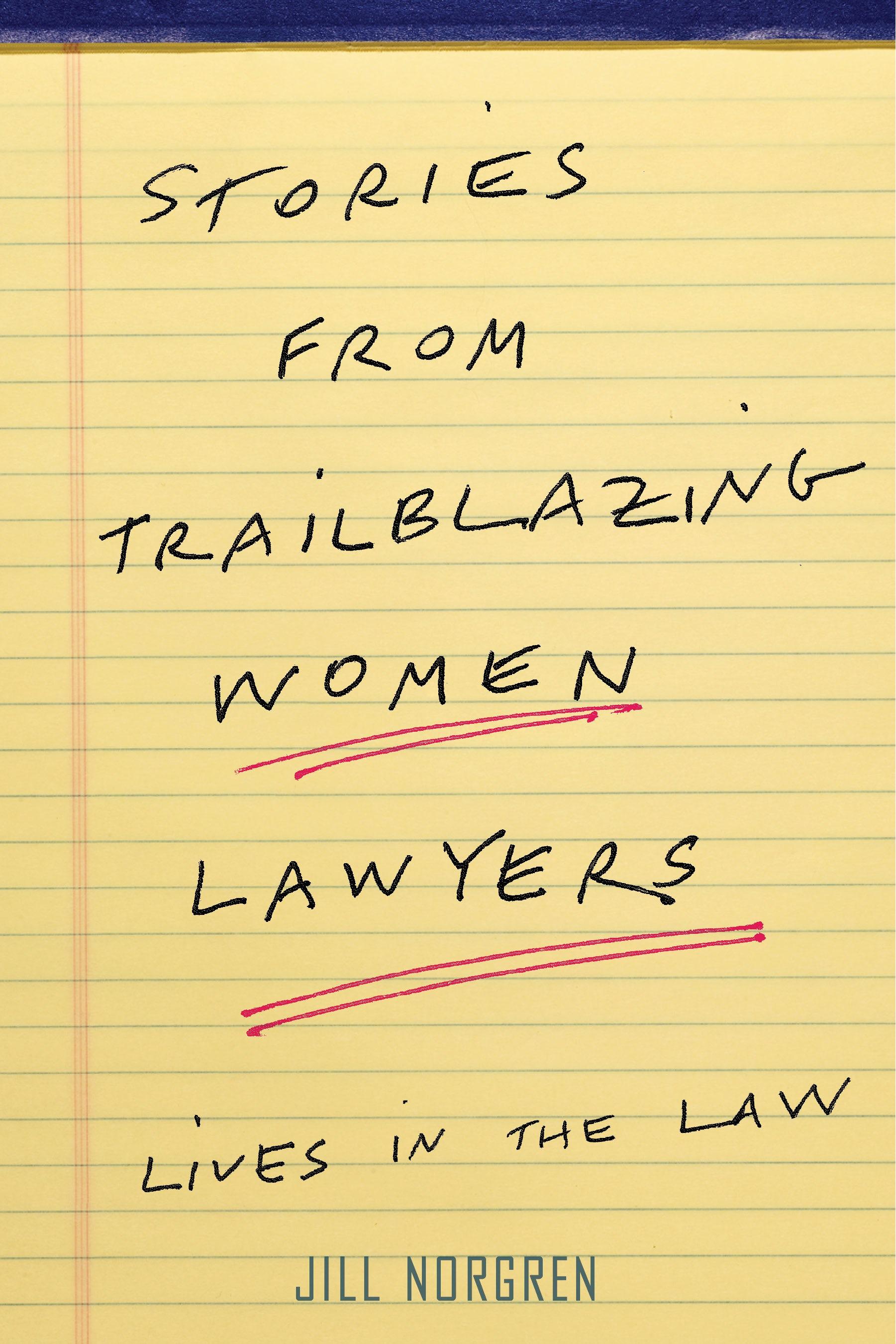 Stories from Trailblazing Women Lawyers