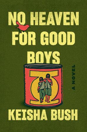 No Heaven for Good Boys by Keisha Bush
